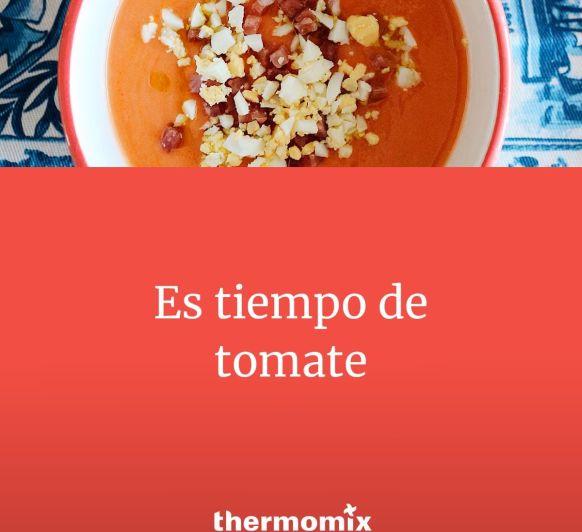 TIEMPO DE TOMATES ..CON Thermomix® NO FALTAN IDEAS